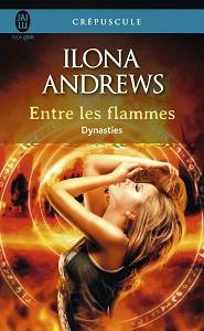 Dynasties T1, Entre les flammes - Ilona Andrews